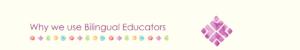 Global Kids   Why we use Bilingual Educators